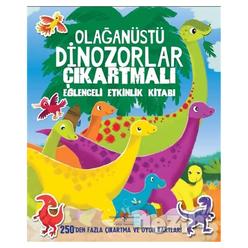 Olağanüstü Dinozorlar Çıkartmalı Eğlenceli Etkinlik Kitabı - Thumbnail