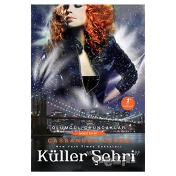 Ölümsüz Oyuncaklar İkinci Kitap: Küller Şehri