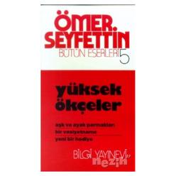 Ömer Seyfettin Bütün Eserleri 5 - Yüksek Ökçeler - Thumbnail