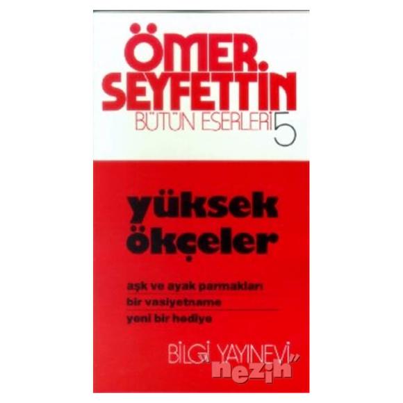 Ömer Seyfettin Bütün Eserleri 5 - Yüksek Ökçeler