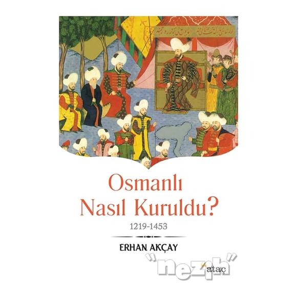 Osmanlı Nasıl Kuruldu?