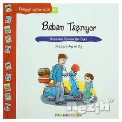 Pedagojik Öyküler: 10 - Babam Taşınıyor - Thumbnail