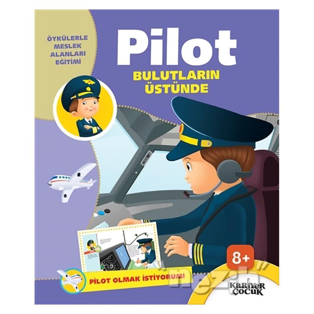 Pilot Bulutlarin Ustunde Pilot Olmak Istiyorum Nezih