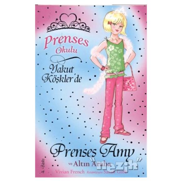 Prenses Okulu 18: Prenses Amy ve Altın Araba