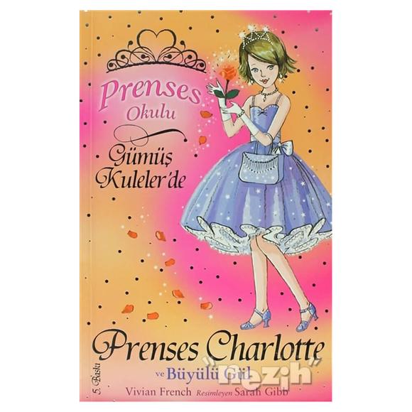 Prenses Okulu 7: Prenses Charlotte ve Büyülü Gül