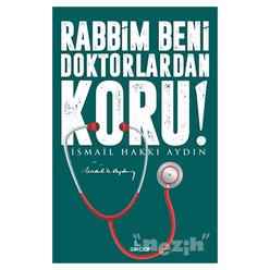 Rabbim Beni Doktorlardan Koru! - Thumbnail