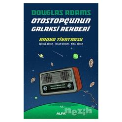 Radyo Tiyatrosu - Otostopçunun Galaksi Rehberi - Thumbnail