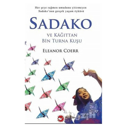 Sadako ve Kağıttan Bin Turna Kuşu - Thumbnail