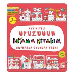 Sayılarla Oyuncak Treni - Aktiviteli Upuzuuun Boyama Kitabım - Thumbnail