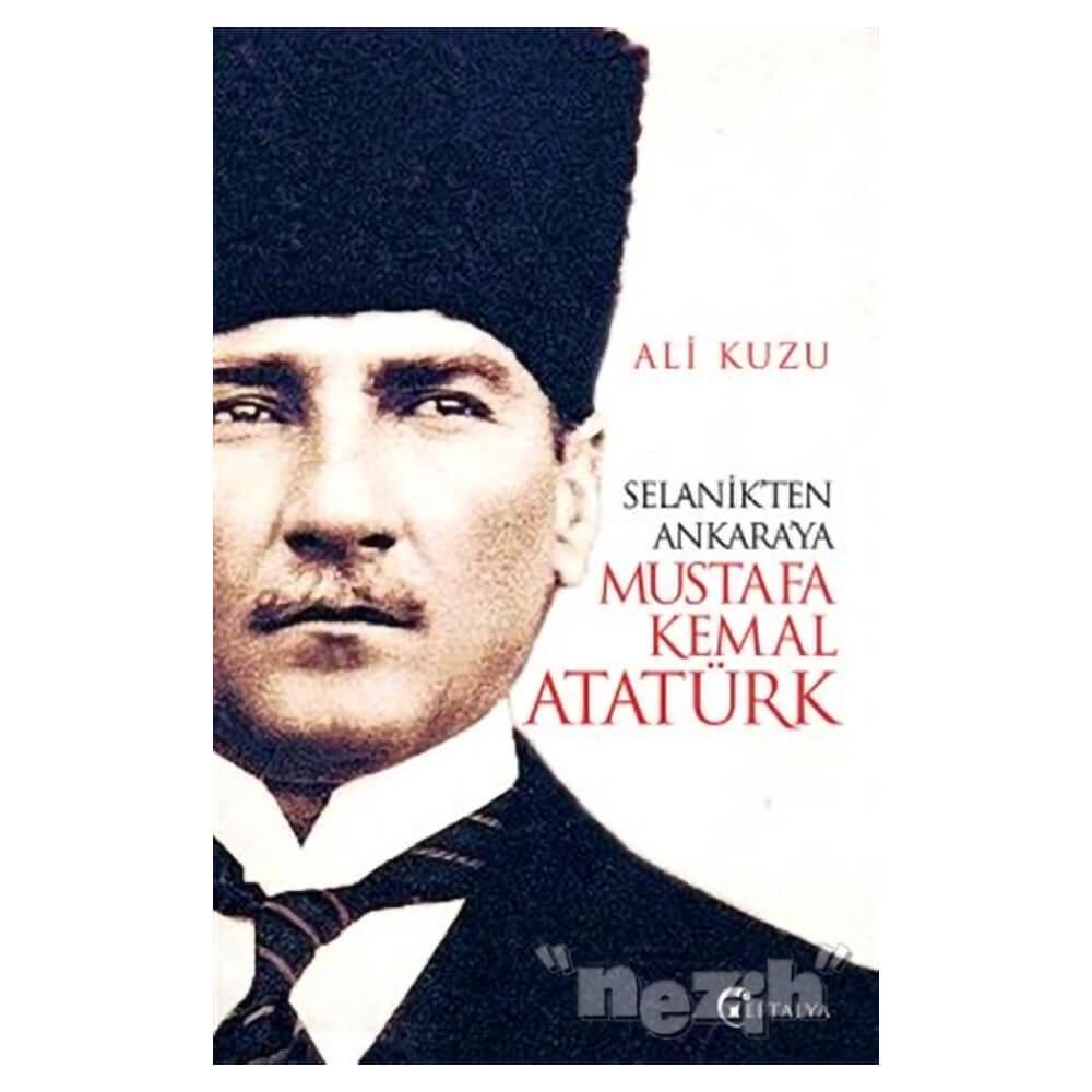 Selanik Ten Ankara Ya Mustafa Kemal Ataturk Nezih