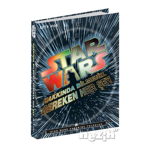Star Wars: Hakkında Bilmeniz Gereken Her Şey