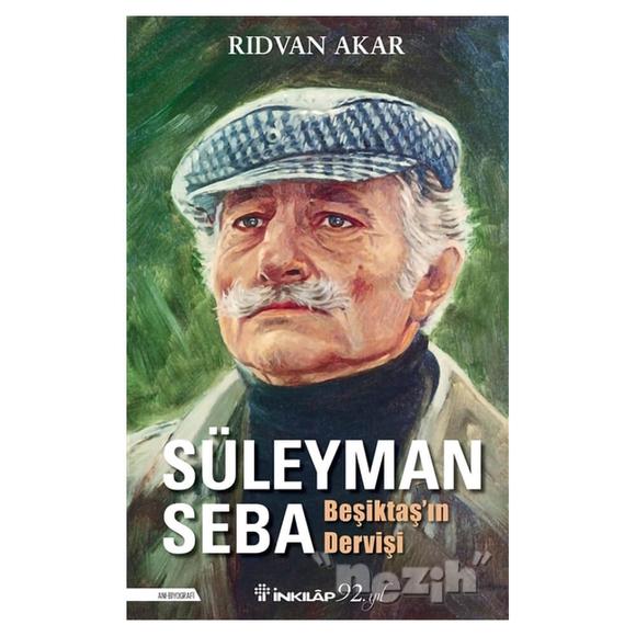 Süleyman Seba - Beşiktaş'ın Dervişi