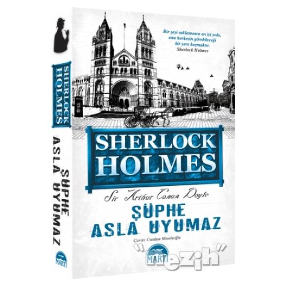 Şüphe Asla Uyumaz - Sherlock Holmes