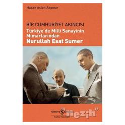 Türkiye'de Milli Sanayinin Mimarlarından Nurullah Esat Sumer - Thumbnail