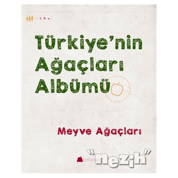 Türkiye'nin Ağaçları Albümü - Meyve Ağaçları