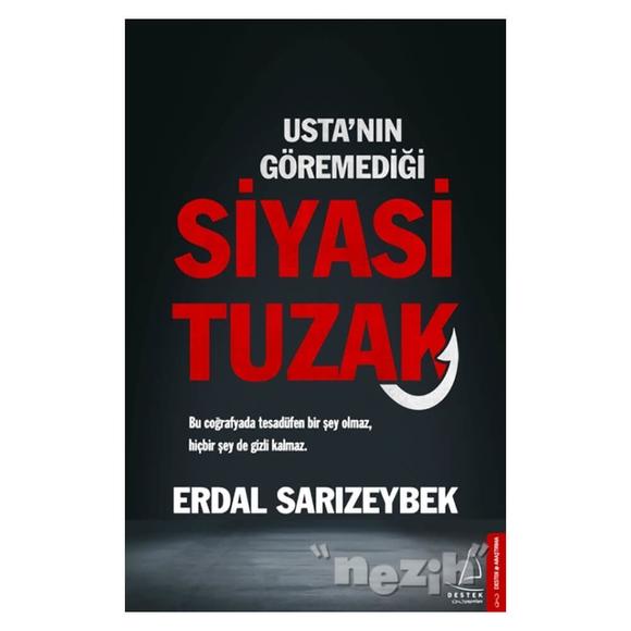 Usta'nın Göremediği Siyasi Tuzak