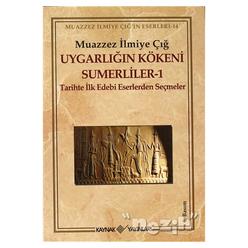 Uygarlığın Kökeni Sümerliler 1 Tarihte İlk Edebi Eserlerden Seçmeler - Thumbnail