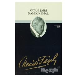 Vatan Şairi Namık Kemal : 105 - Necip Fazıl Bütün Eserleri - Thumbnail