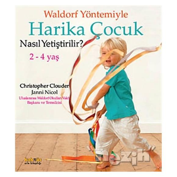 Waldorf Yöntemiyle Harika Çocuk Nasıl Yetiştirilir? (2-4 Yaş )