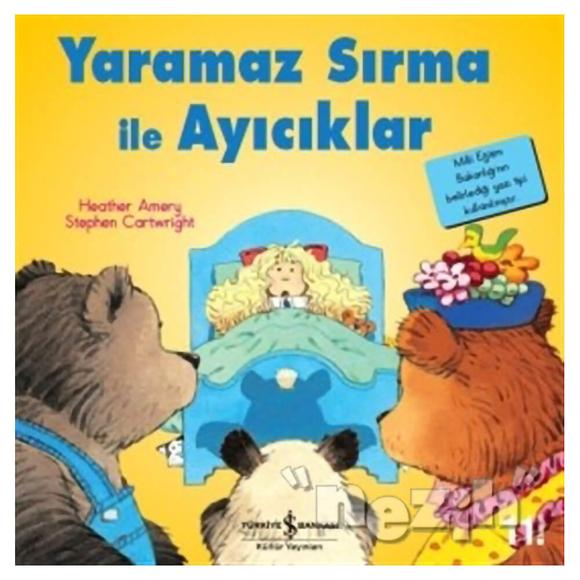 Yaramaz Sırma ile Ayıcıklar - İlk Okuma Kitaplarım
