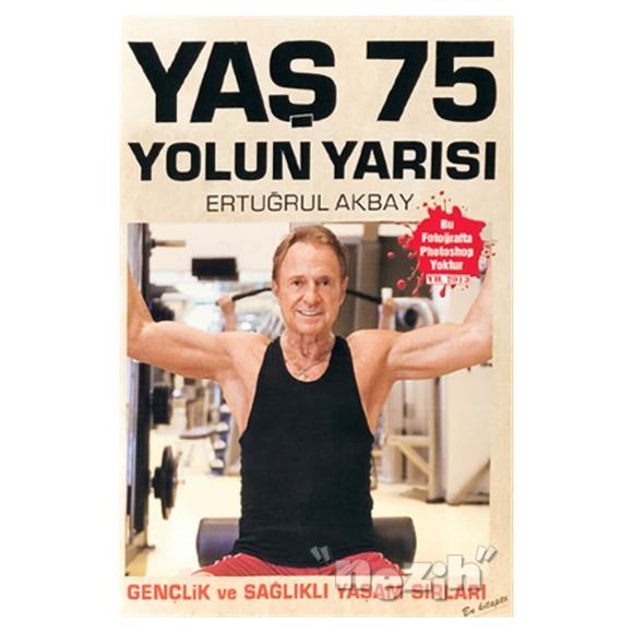 Yaş 75 Yolun Yarısı