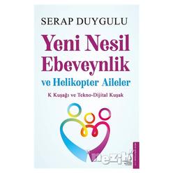 Yeni Nesil Ebeveynlik ve Helikopter Aileler - Thumbnail